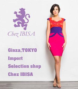 銀座 インポートセレクトショップ Chez IBISA